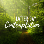 Latter-day Contemplation