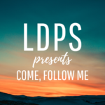 Latter-day Peace Studies presents: Come, Follow Me